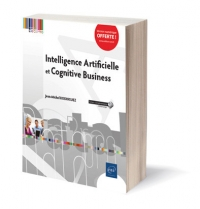 IA : Intelligence Artificielle et Cognitive Business