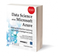 Intelligence Artificielle : Data Science avec Microsoft Azure, Maîtrisez le Machine Learning sur Cortana Intelligence Suite